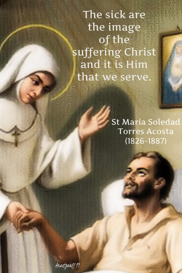the sick ar the image of the suffring christ - st maria soledad torres acosta - 11 oct 2019.jpg