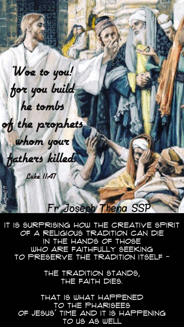 woe to you scribes luke 11 47 - gods word fr joseph thena - tradition stands faith dies - 17 oct 2019.jpg