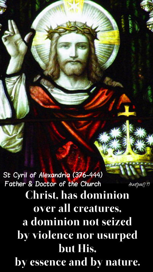 christ has dominion over all - st cyril of alexandria 24 nov 2019 christ the king.jpg