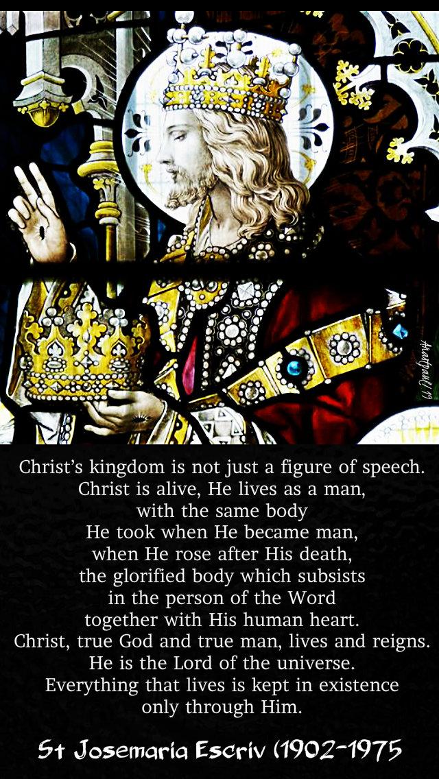 christ's kingdom is not just a figure of speech - st josemaria christ the king 24 nov 2019.jpg