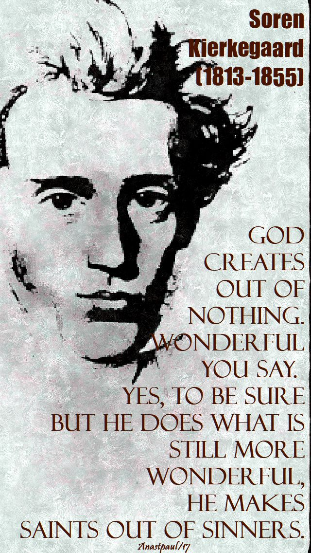 god creates out of nothing - soren kierkegaard - 1 nov 2017