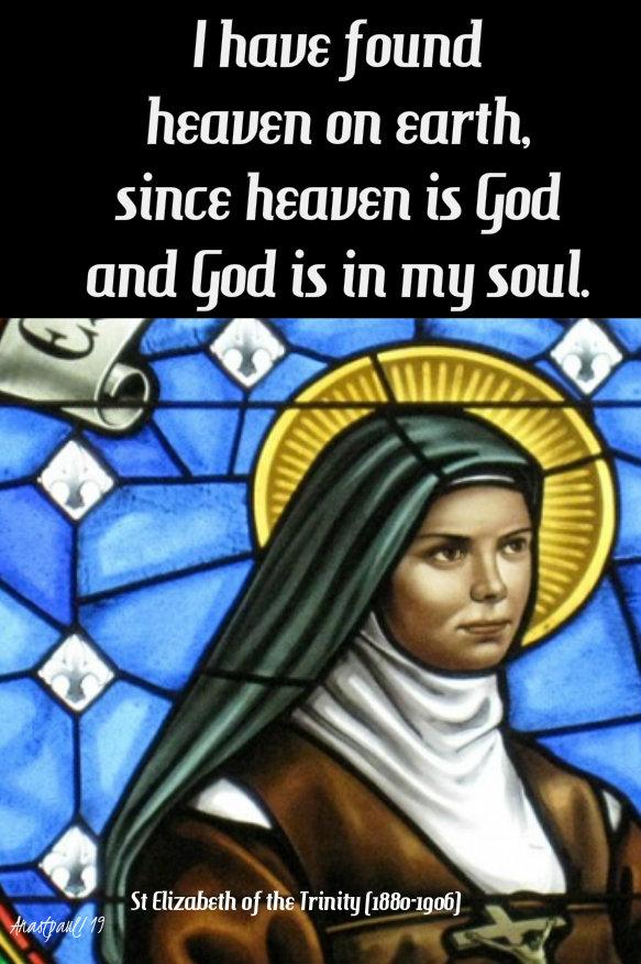 i have found heaven on earth - st elizabeth of the trinity 8 nov 2019