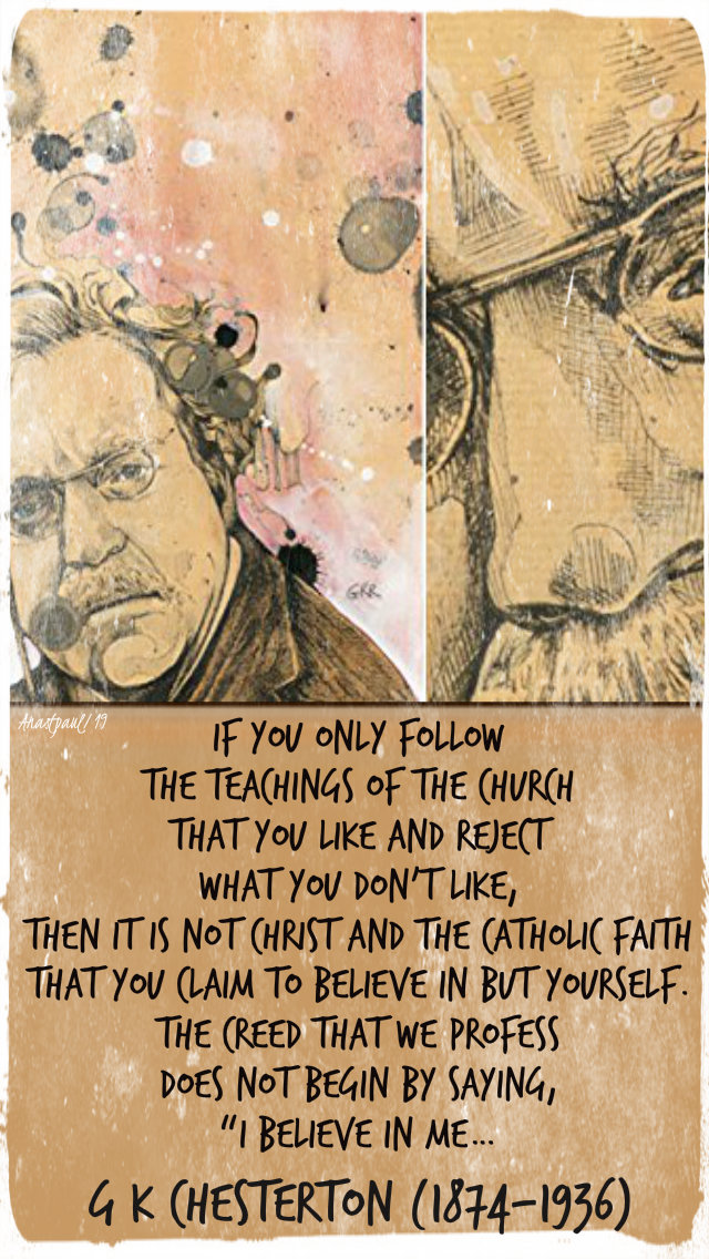 if you only follow the teachings of the church that you like - g k chesteron 26 nov 2019.jpg
