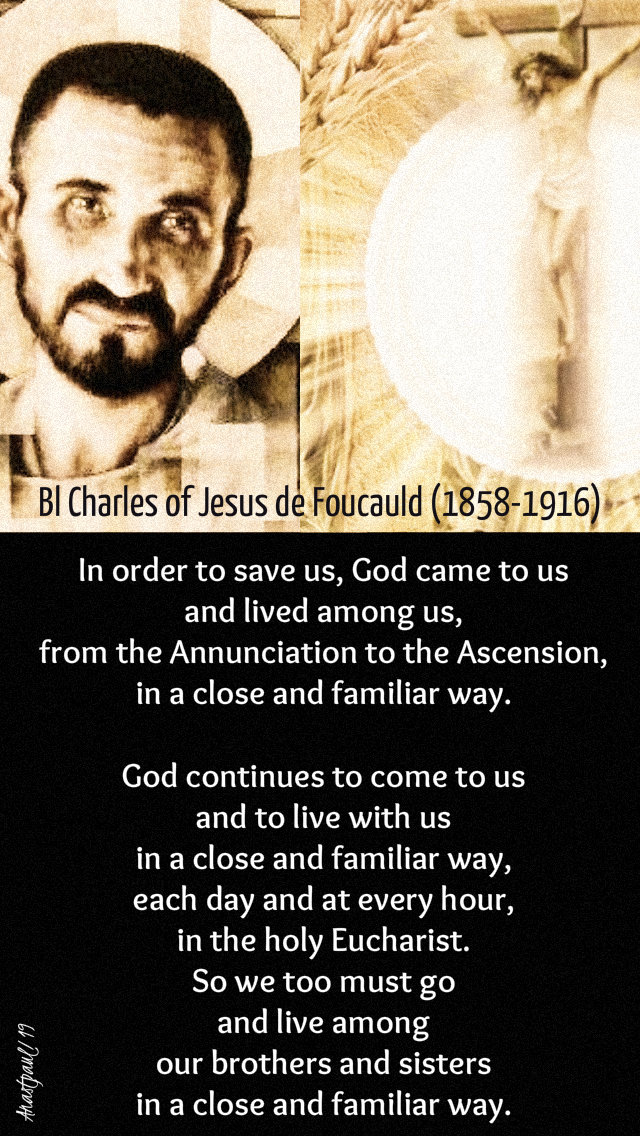 in order to save us god came to us and lived among us - bl charles de foucauld - 1 dec 2019