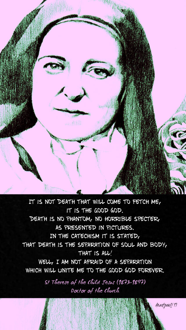 it is not death that will come to fetch me - st therese of the child jesus 2 nov 2019.jpg