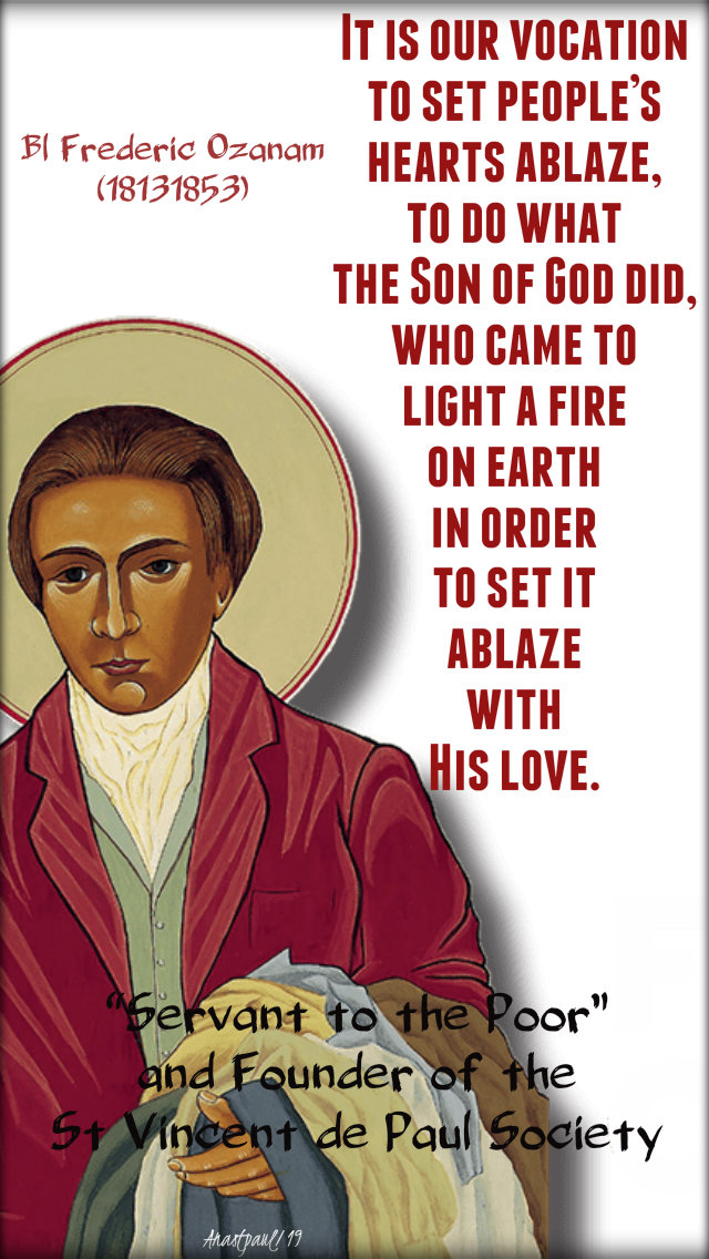 it-is-our-vocation-bl-frederic-ozanam-9-sept-2019 and 25 nov 2019