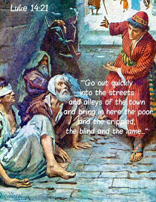 luke 14 21 - go out quickly into the streets and alleys - parable of the great banquet 5 nov 2019.jpg
