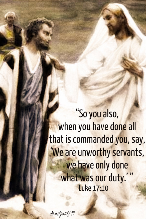 luke 17 10 - we are unworthy servants - 12 nov 2019.jpg