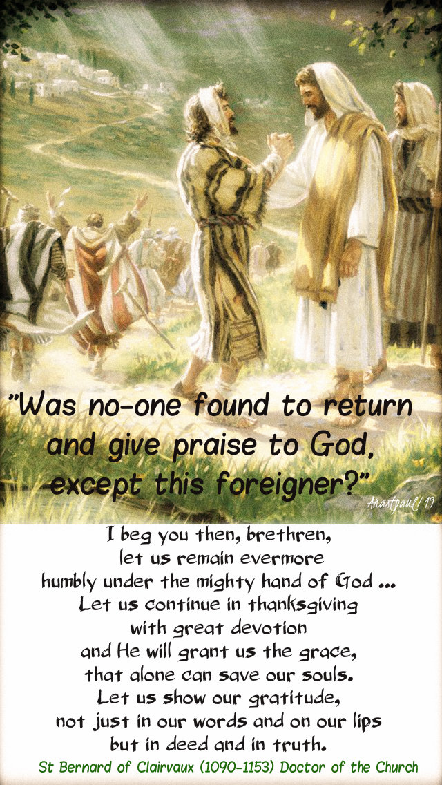 luke 17 18 was no-one found to return and give thanks, i beg you then brethren - st bernard 13 nov 2019.jpg