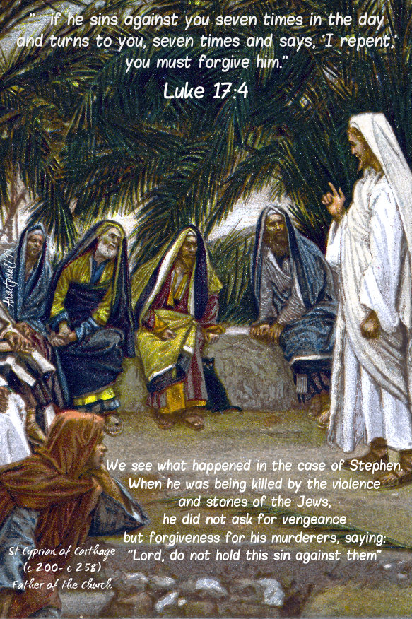 luke 17 4 - if he sins against you seven times - we see what happened inthe case of stephen - st cyprian of carthage 11 nov 2019
