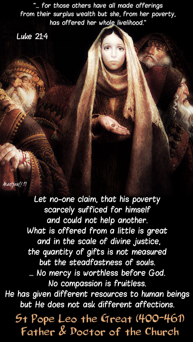 luke 21 4 but she has offered her whole wealth-let no-one claim st leo the great 25 nov 2019.jpg