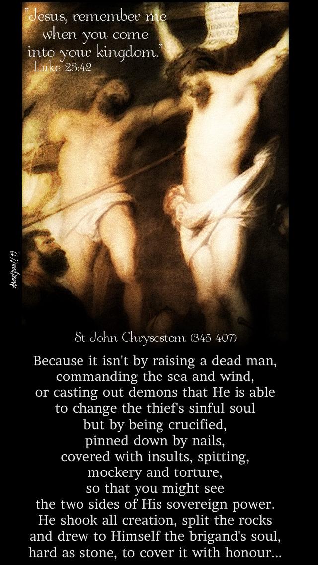 luke 23 42 - lord remember me - because it isn't by raising a dead man - christ the king 24 nov 2019 st john chrysostom.jpg