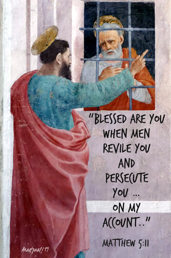 matthew 5 11 blesed are you wqhen men revile you and persecute you on my account 27 nov 2019.jpg
