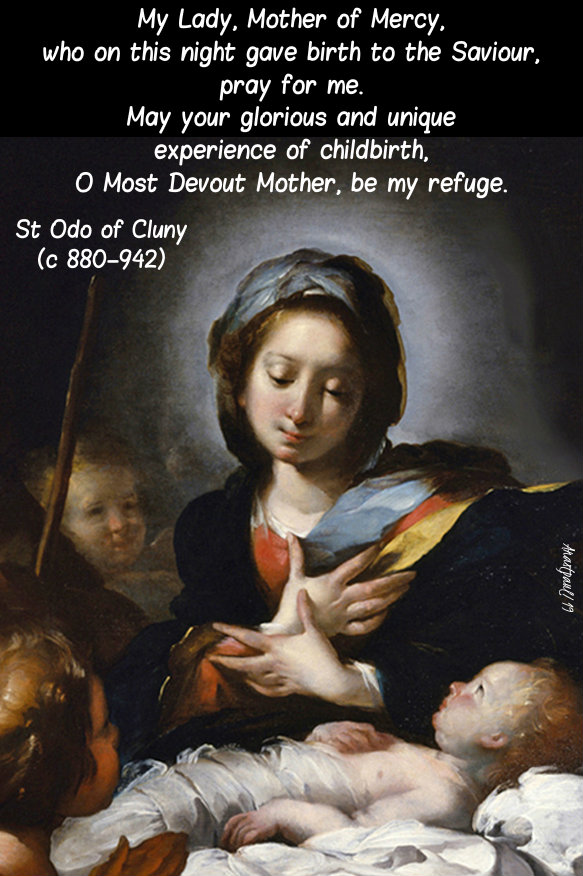 my lady mother of mercy who on this night gave birth - st odo of cluny's prayer to mary 18 nov 2019.jpg