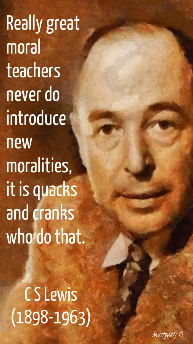 really great moral teachers - c s lewis crancks and quacks 26 nov 2019.jpg