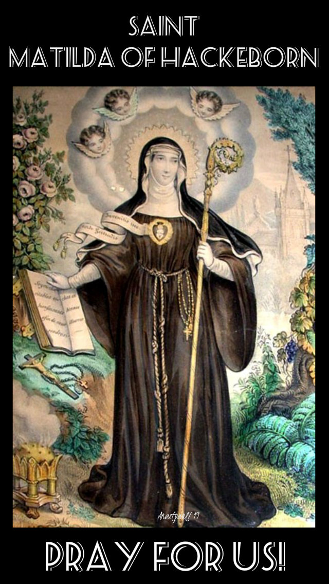st matilda mechtilde of hackeborn pray for us 19 nov 2019