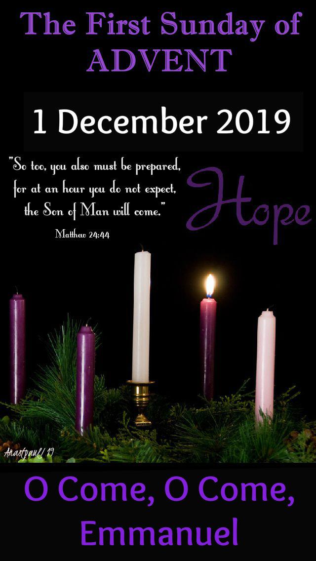the first sunday of advent - 1 dec 2019 matthew 24 44