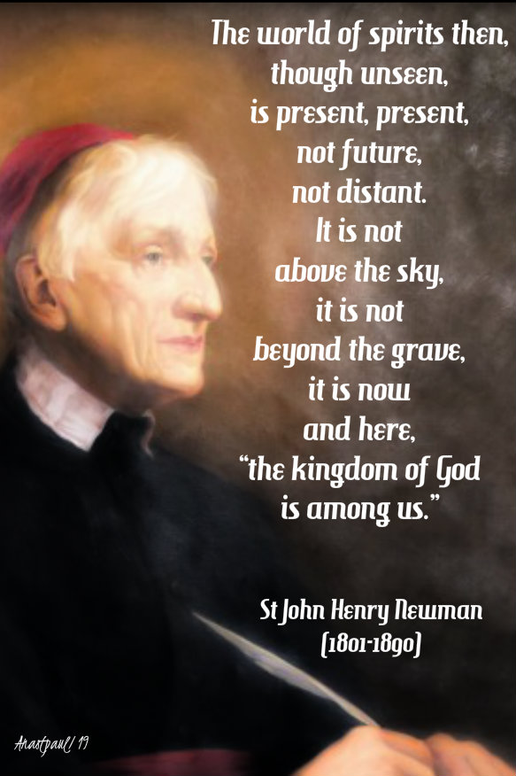 the world of spirits then is here now present - st john henry newman 14 nov 2019.jpg