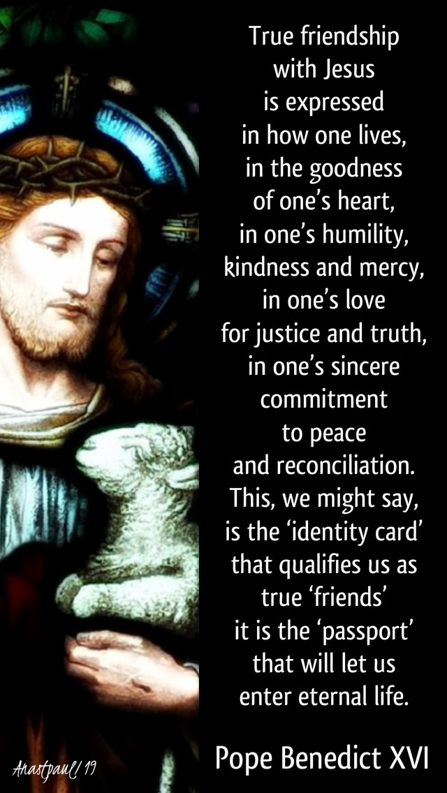 true-friendship-with-jesus-is-expressed-25-aug-2019-the-narrow-door-pope benedict and 25 nov 2019