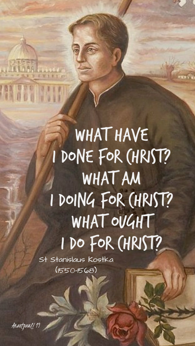 what have i done for christ st stanislaus kostka 13 nov 2019
