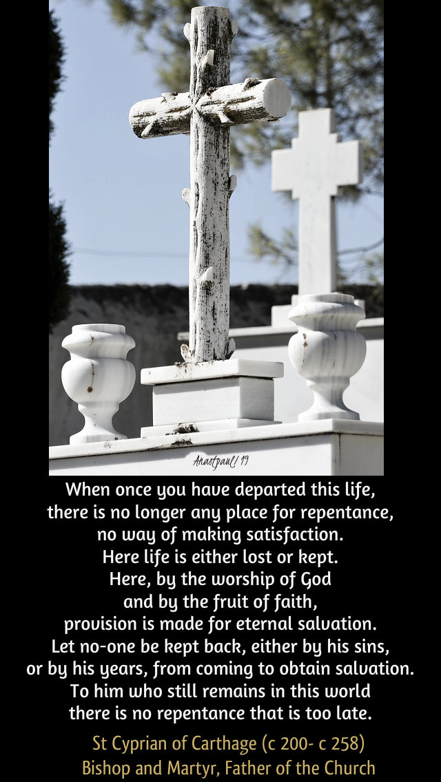 when once you have departed this life - st cyprian of carthage - 2 nov 2019.jpg