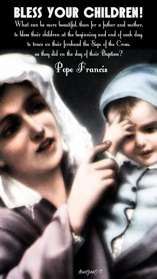 bless your children - pope francis - 29 dec 2019.jpg