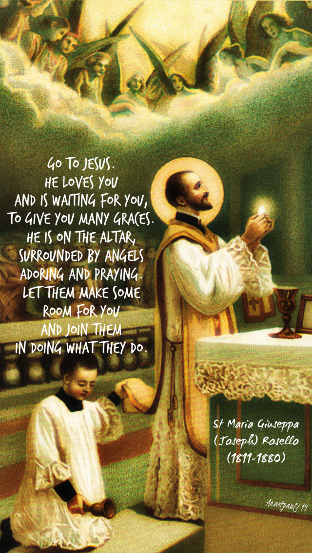 go to jesus he loves you and is waiting for you on the altar - st maria guiseppa rosello 7 dec 2019.jpg
