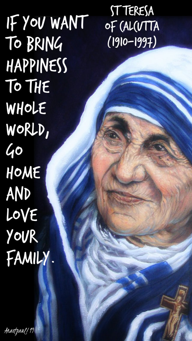 if you want to bring happiness to the whole world go home and love your family st mother teresa 29 dec 2019 holy family.jpg