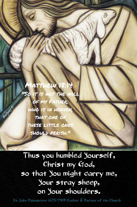 matthew 18 14 thus it is not the will of my father - st john damascene - thus you humbled yourself christ my god 10 dec 2019.jpg