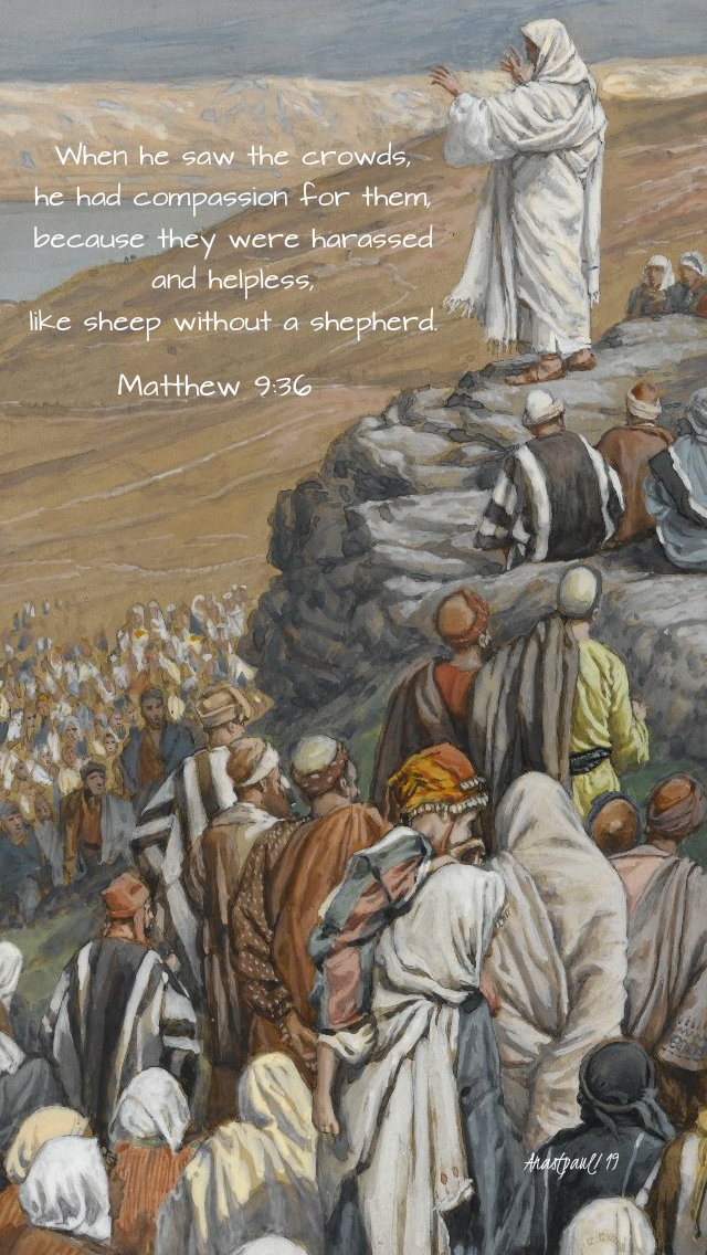 matthew 9 36 when he saw the crowds he had compassion 7 dec 2019
