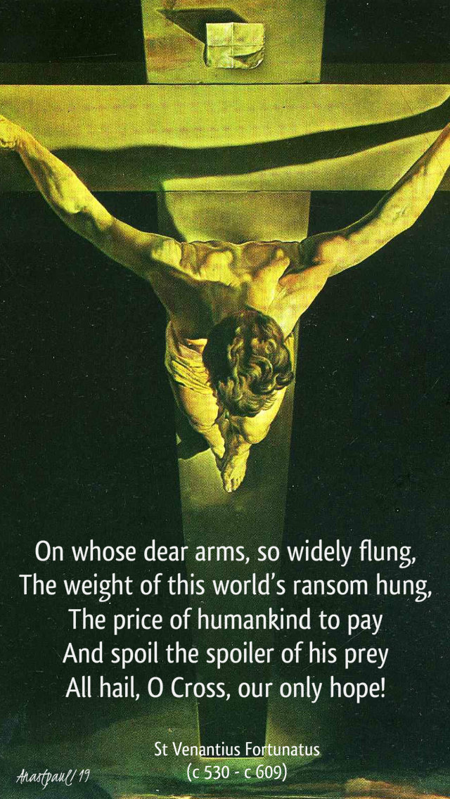 on whose dear arms so widely flung - st venantius fortunatus - 14 dec 2019 - exaltation of the holy cross.jpg