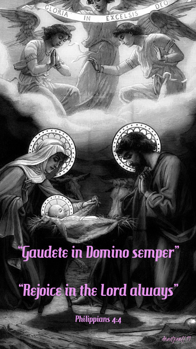 philippians 4 4 rejoice in the lord always gaudete in domine semper 15 dec 2019 gaudete sunday.jpg
