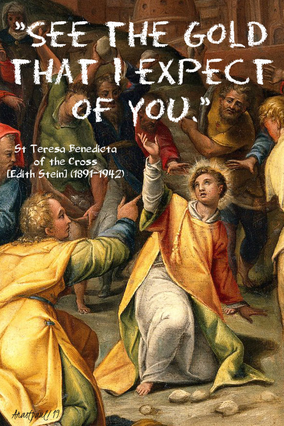 see the gold that i expect of you - st teresa benedicta of the cross 26 dec 2019 st stephen.jpg