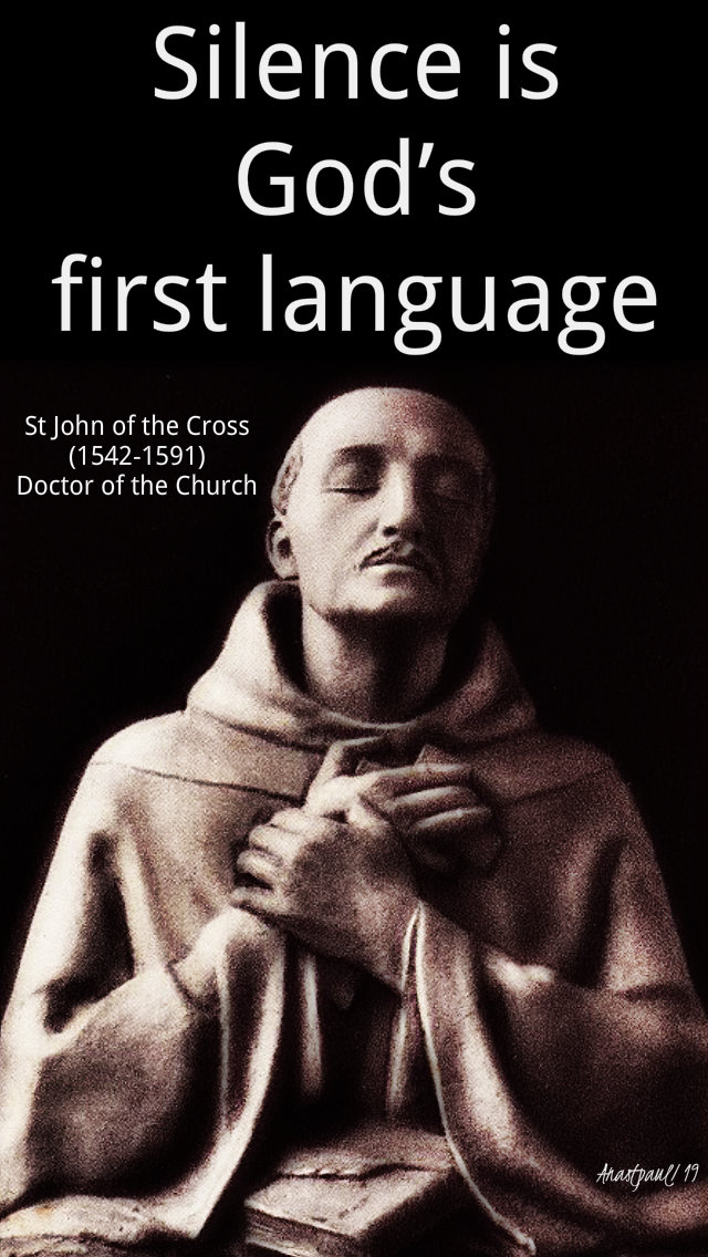 silence is god's first language st john of the cross 10 sept 2019.jpg