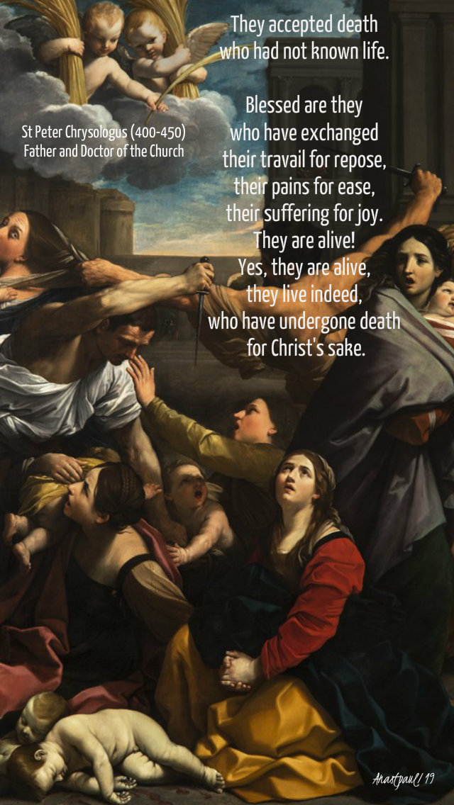 they accepted death who had not known life - st peter chrysologus - holy innocents - 28 dec 2019.jpg