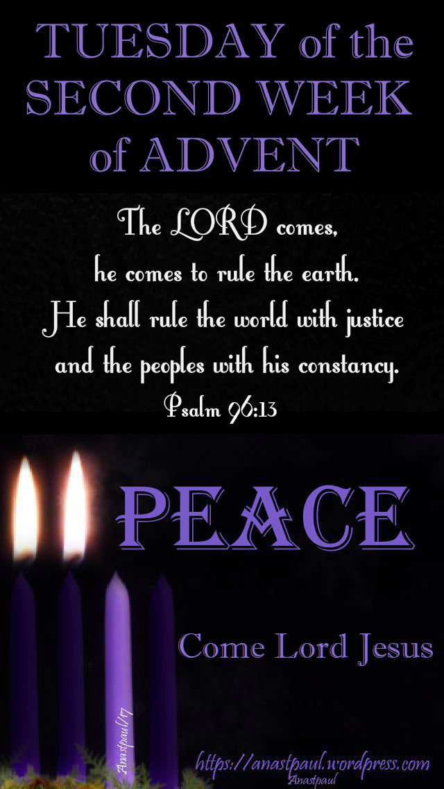 TUESDAY OF THE SECOND WEEK OF ADVENT - 10 DEC 2019 psalm 96 13 the cord comes.jpg