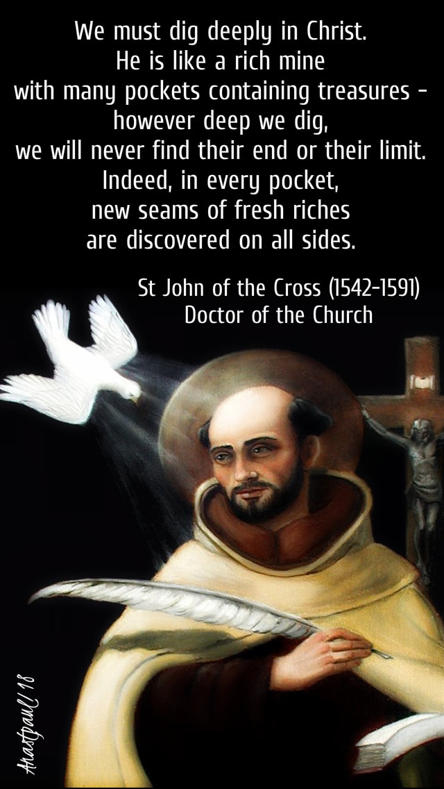 we must dig deeply in christ - st john of the cross 14 dec 2018