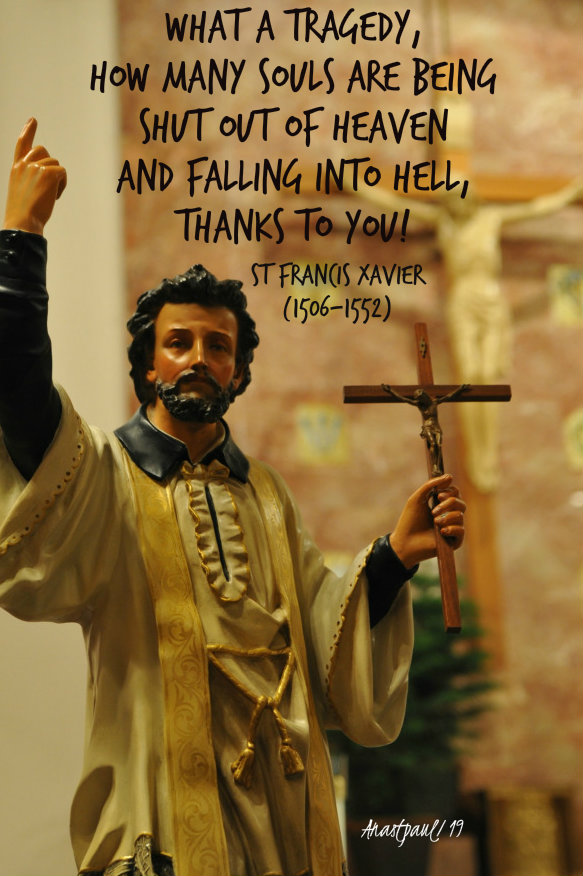 what a tragedy how many souls - st francis xavier - 3 dec 2019.jpg