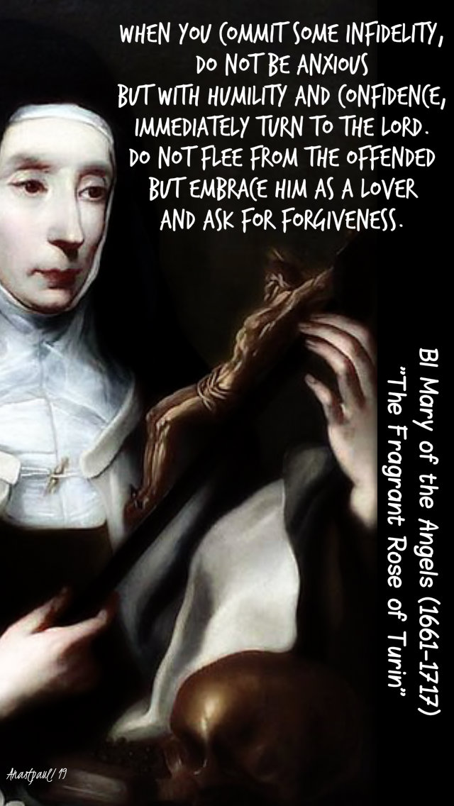 when you commit some infidelity do not be anxious but turn to the Offended -16 dec 2019 - bl mary of the angels fontanella.jpg