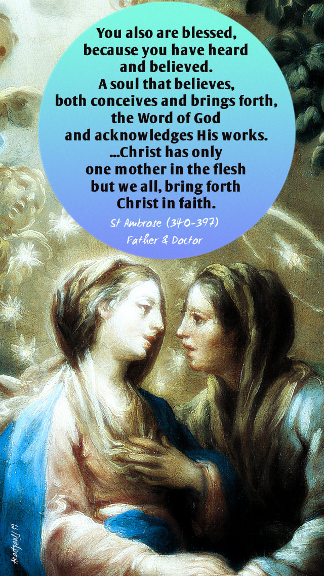 you also are blessed becauxe you have believed - st ambrose - 21 dec 2019 the vistation.jpg