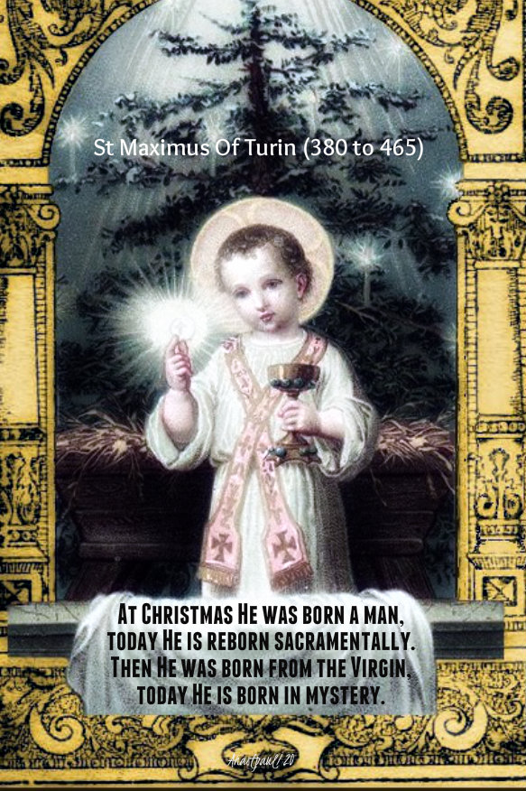 at christmas he was born a man today he is bor sacramentally st maximus of turin 5 jan 2019.jpg