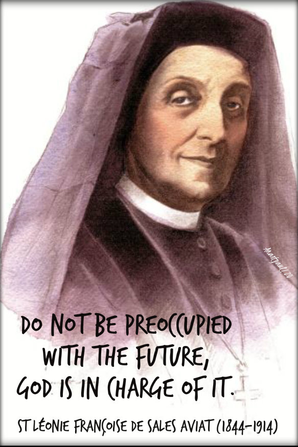 do not be preoccupied with the future - st leonie aviat 10 jan 2020.jpg