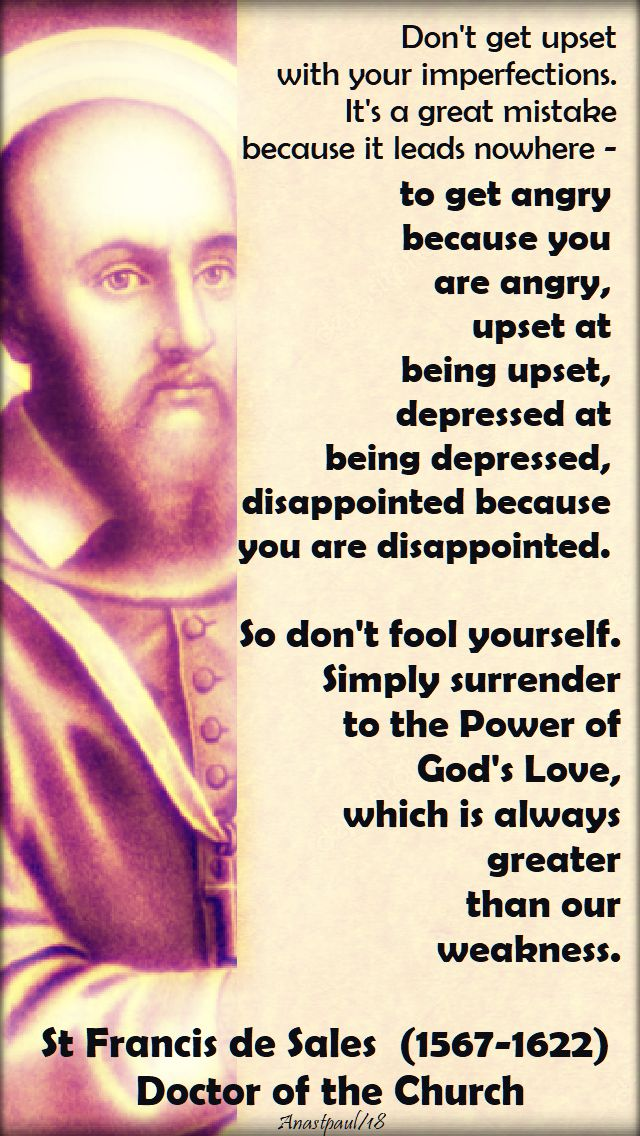 dont-get-upset-with-your-imperfections-st-francis-de-sales-24-jan-2018 and 24 jan 2020
