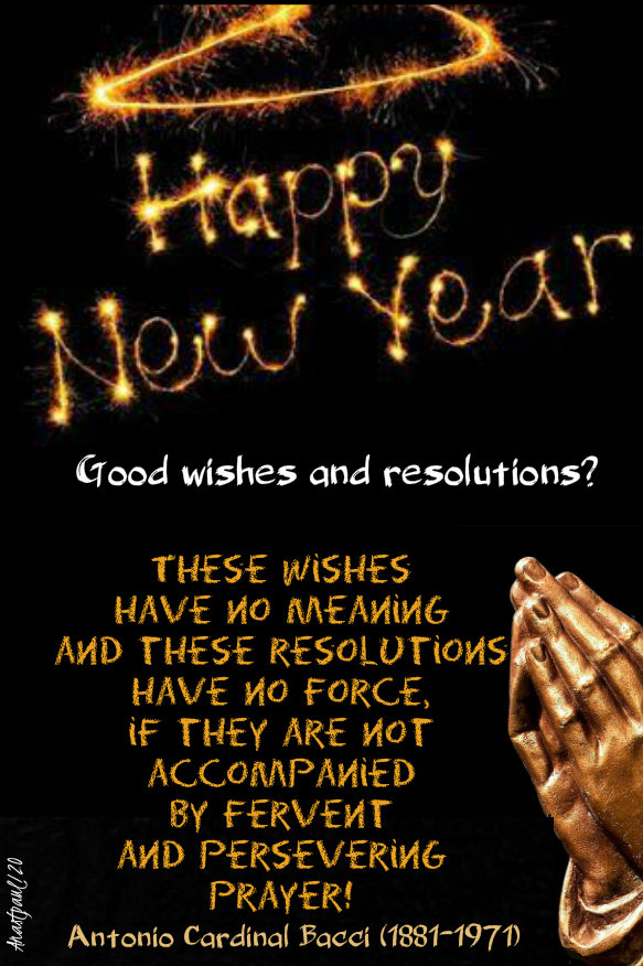 good wishes and resolutions -these wishes have no meaning - prayer - bacci 9 jan 2020.jpg