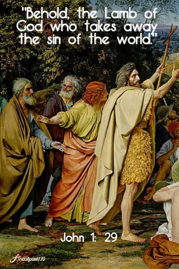 john 1 29 behold the lamb of god - 19 jan 2020