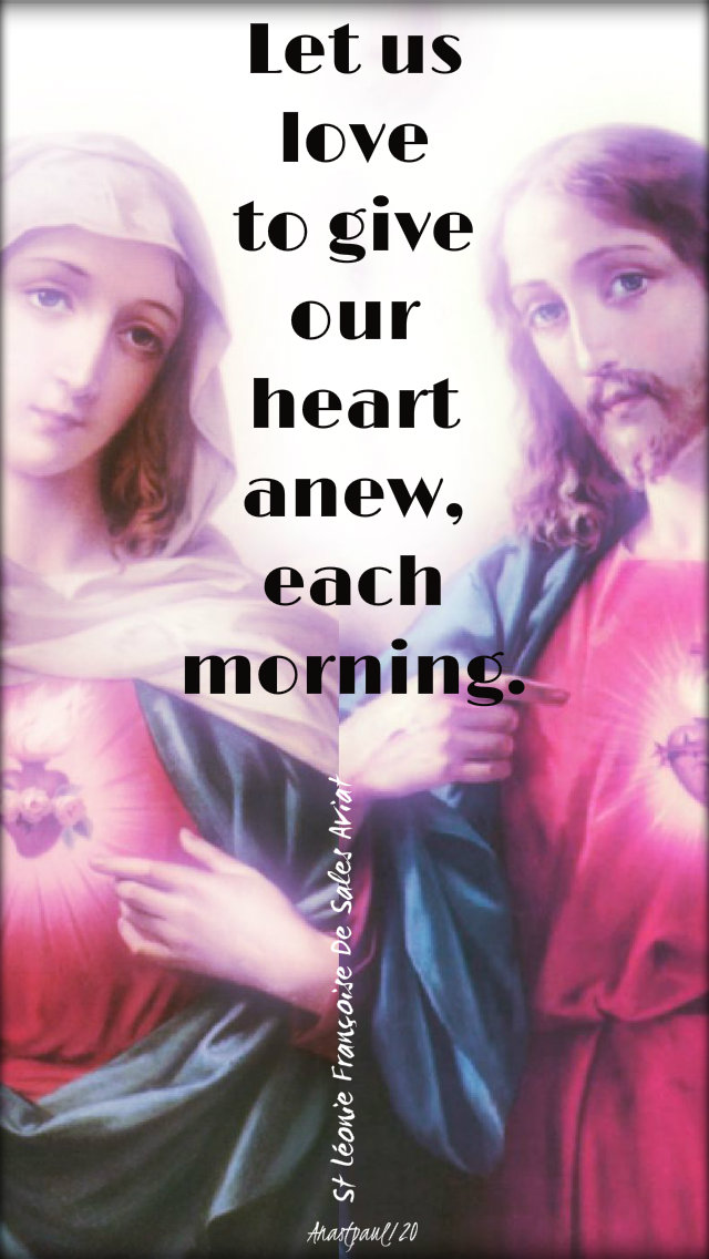 let us love to give our heart anew each morning st leonie aviat 10 jan 2020.jpg