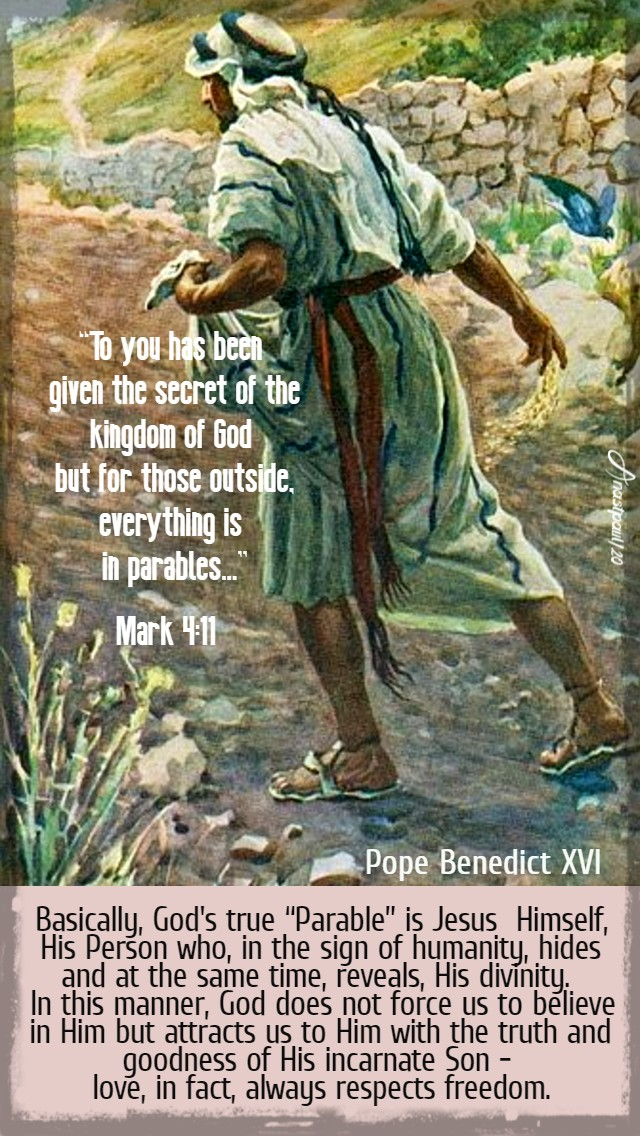 mark 4 11 - to you has been given - basically god's true parable is jesus himself - pope benedict 29 jan 2020