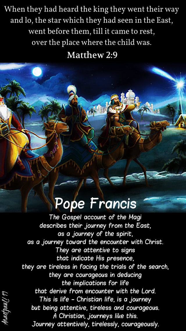 matthew-2-9-when-they-heard-the-king-the-gospel-account-of-the-magi-pope-francis-6-jan-2019 and 5 jan 2020.jpg