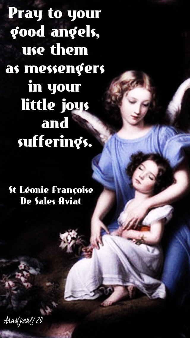 pray to your good angels - st leonie aviat 10 jan 2020.jpg