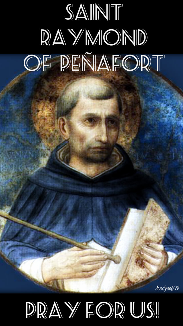 st raymond of penafort pray for us 7 jan 2020